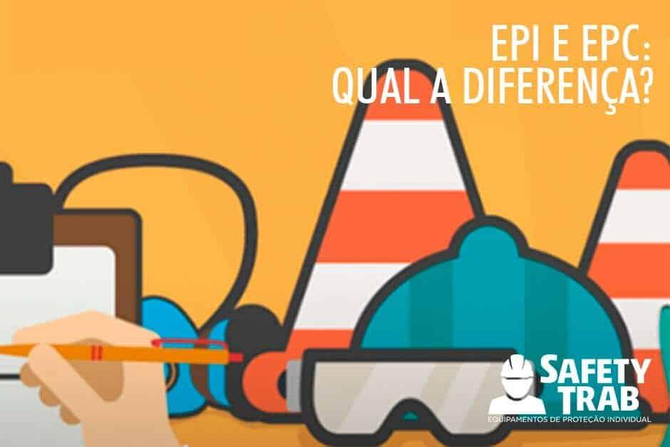 EPI e EPC - Equipamentos de proteção individual e coletiva