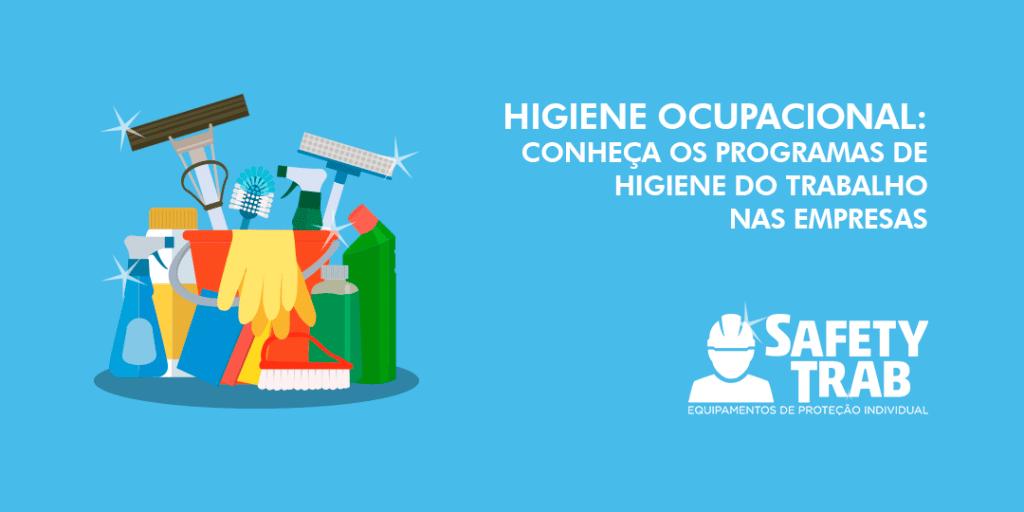 Higiene ocupacional conheça os programas de higiene do trabalho nas empresas
