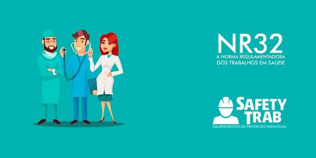 NR 32 A norma regulamentadora dos trabalhos em saúde