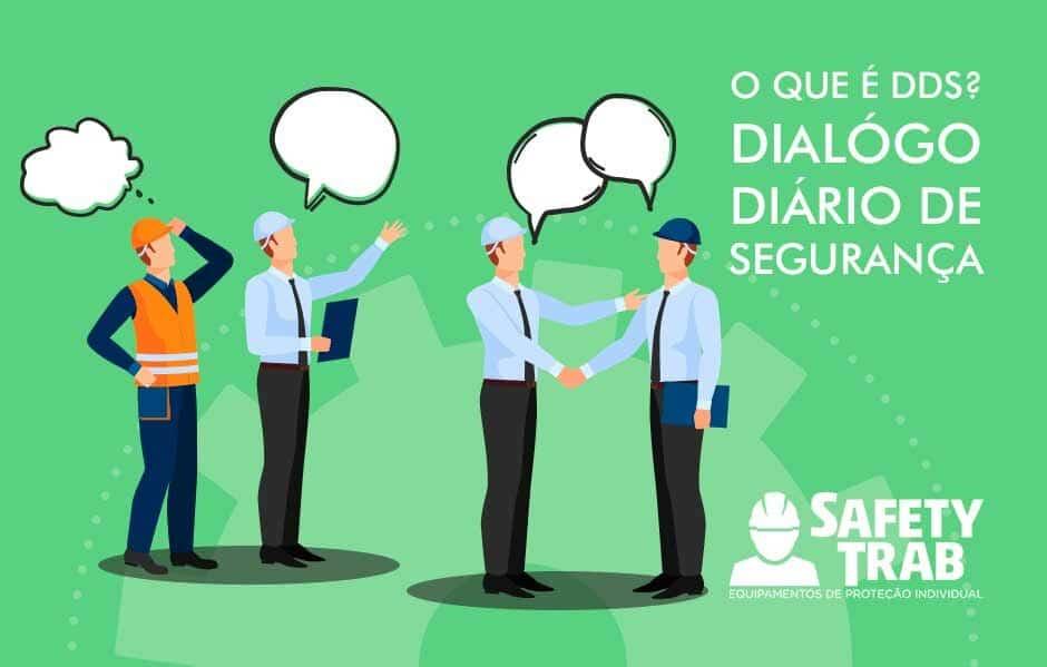 O que é DDS - Diálogo Diário de Segurança?