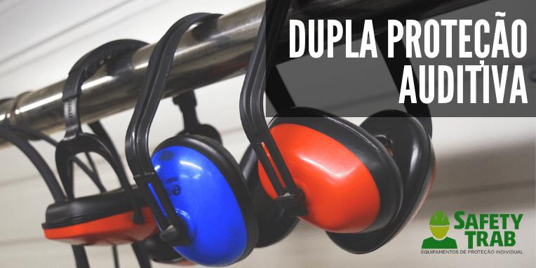 Dupla proteção auditiva