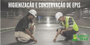 Higienização e conservação de EPIs