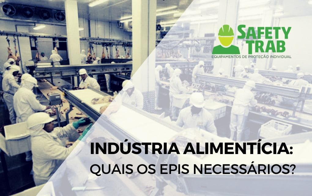 A indústria alimentícia oferece inúmeros riscos ao trabalhador, fazendo com que o uso de EPIs seja obrigatório.