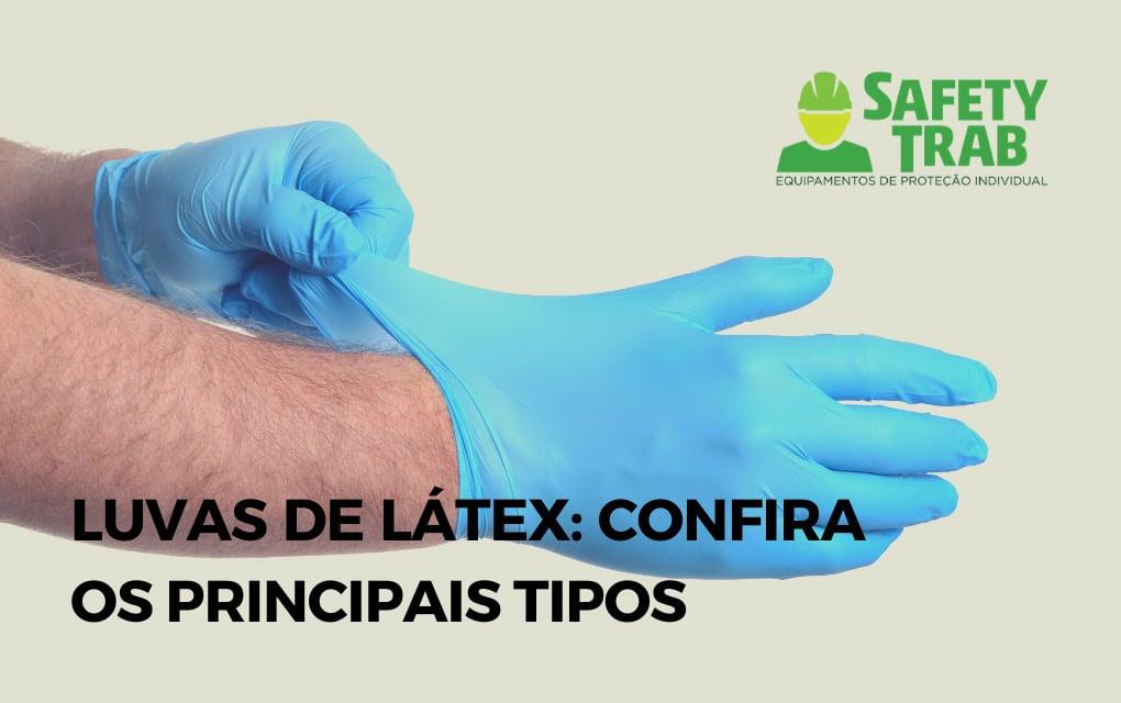 Feitas de borracha, as luvas de látex são bastante comuns e utilizados em diferentes setores, de hospitais à cozinhas industriais.